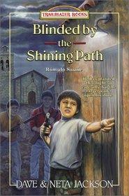 Blinded by the Shining Path: Romulo Saune (Trailblazer, Bk 37)