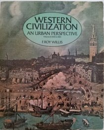 Western Civilization: An Urban Perspective Volume II From 1300 to 1815