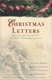 Christmas Letters: Letters and Romance Tangle Across WWII Battle Lines in Four Novellas