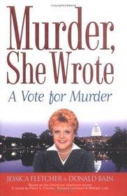 Murder, She Wrote:  A Vote for Murder (Book #22)