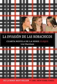 La invasion de las robachicos /Invasion of the Boy Snatchers (Spanish Edition) (Clique)