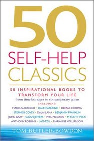 50 Self-Help Classics: 50 Inspirational Books to Transform Your Life, From Timeless Sages to Contemporary Gurus