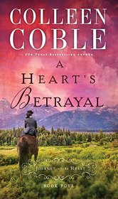 A Heart's Betrayal (Journey of the Heart, Bk 4)
