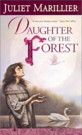 Daughter of the Forest (The Sevenwaters Trilogy, Bk 1)