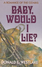 Baby, Would I Lie?: A Romance of the Ozarks (Thorndike Large Print Cloak and Dagger Series)