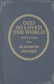 God So Loved the World: The Story of Jesus Christ
