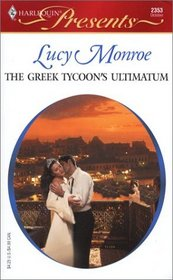 The Greek Tycoon's Ultimatum  (The Greek Tycoons) (Harlequin Presents, No 2353)