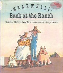 Meanwhile, Back at the Ranch (Reading Rainbow Book)