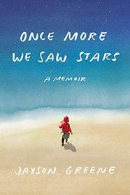 Once More We Saw Stars: A Memoir