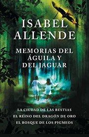 Memorias del �guila y el jaguar: La ciudad de la bestias, El reino del Dragon de Oro, y El Bosque de los Pigmeos (Spanish Edition)