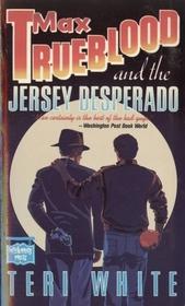 Max Trueblood and the Jersey Desperado