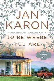 To Be Where You Are (Mitford, Bk 14)