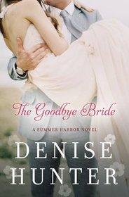 The Goodbye Bride (Summer Harbor, Bk 2)