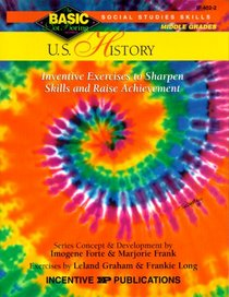 U.S. History: Inventive Exercises to Sharpen Skills and Raise Achievement (Basic, Not Boring 6  to  8)