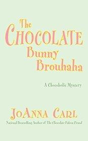 The Chocolate Bunny Brouhaha (Chocoholic Mystery, Bk 16)