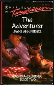 The Adventurer (Ladies and Legends, Bk 2) (Harlequin Temptation, No 293)