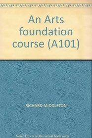 An Arts foundation course (A101)