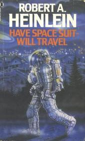 Have Space Suit- Will Travel