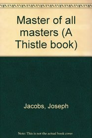 Master of all masters (A Thistle book)