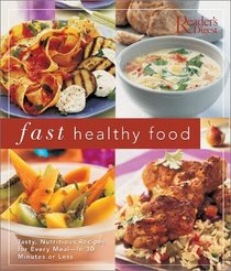 FAST HEALTHY FOOD : TASTY, NUTRITIOUS RECIPES FOR EVERY MEAL - IN 30 MINUTES ORLESS