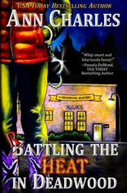 Rattling the Heat in Deadwood (Deadwood Humorous Mystery) (Volume 8)
