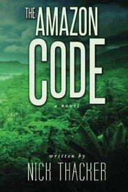 The Amazon Code (Harvey Bennett Thrillers) (Volume 2)