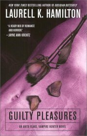 Guilty Pleasures (Anita Blake, Vampire Hunter, Bk 1)