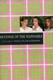 Revenge of the Wannabes (Clique, Bk 3)