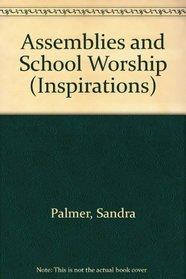 Assemblies and School Worship (Inspirations S.)