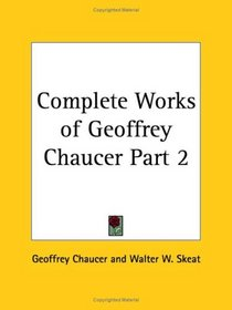 Complete Works of Geoffrey Chaucer, Part 2
