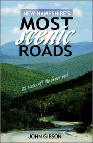 New Hampshire's Most Scenic Roads: 22 Routes Off the Beaten Path