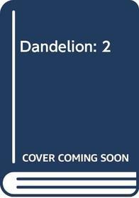 Dandelion: 2