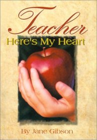 Teacher, Here's My Heart (Teacher, Here's My Heart Gift Collection)