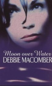 Moon Over Water (Deliverance Company, Bk 3)