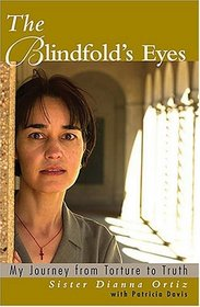 Blindfold's Eyes: My Journey From Torture to Truth
