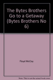 The Bytes Brothers Goto a Getaway (Solve-It-Yourself Computer Mystery)