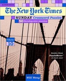 New York Times Sunday Crossword Puzzles, Volume 10 (NY Times)