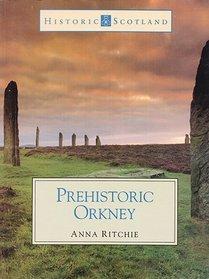 Prehistoric Orkney: (Historic Scotland Series)
