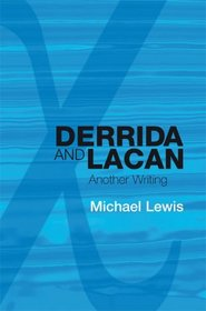 Derrida and Lacan: Another Writing