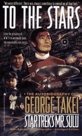To the Stars : The Autobiography of George Takei