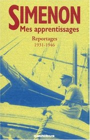 Mes apprentissages : reportages 1930-1946 (French Edition)