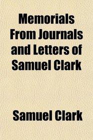Memorials From Journals and Letters of Samuel Clark