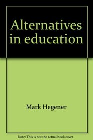 Alternatives in education: Family choices in learning