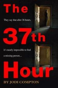The 37th Hour (Sarah Pribek, Bk 1)