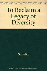 To Reclaim a Legacy of Diversity. Analyzing the