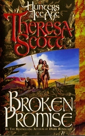 Broken Promise (Hunters of the Ice Age, Bk 3)