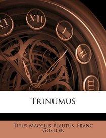 Trinumus (Latin Edition)
