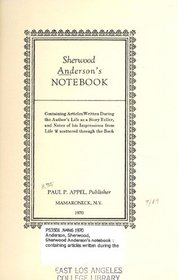 Sherwood Anderson's notebook;: Containing articles written during the author's life as a story teller, and notes of his impressions from life scattered through the book