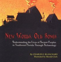 New Words, Old Songs: Understanding the Lives of Ancient Peoples in Southwest Florida Through Archaeology