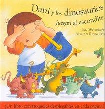 Dani Y Los Dinosaurios Juegan/dani And The Dinasaurs Play (Spanish Edition)